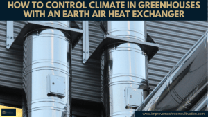 How to control climate in greenhouses with an earth air heat exchanger