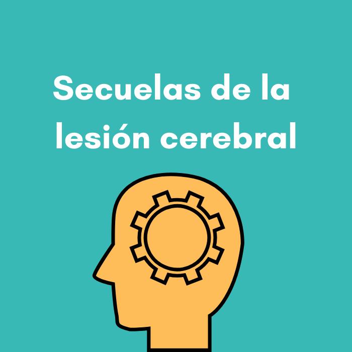 Secuelas de la lesión cerebral