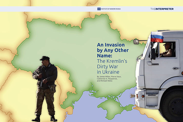 An Invasion By Any Other Name The Kremlins Dirty War In Ukraine