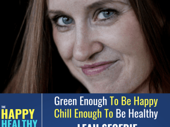 Green Enough To Be Healthy, Chill Enough To Be Happy w/Leah Segedie-ep 12:Eat better, live cleaner, be happier by detoxing your home, diet, & lifestyle. We are exposed to 1000s of chemicals everyday, & these chemicals are impacting our family's health. Find out how simple changes can help you avoid the biggest threats to our health & happiness.