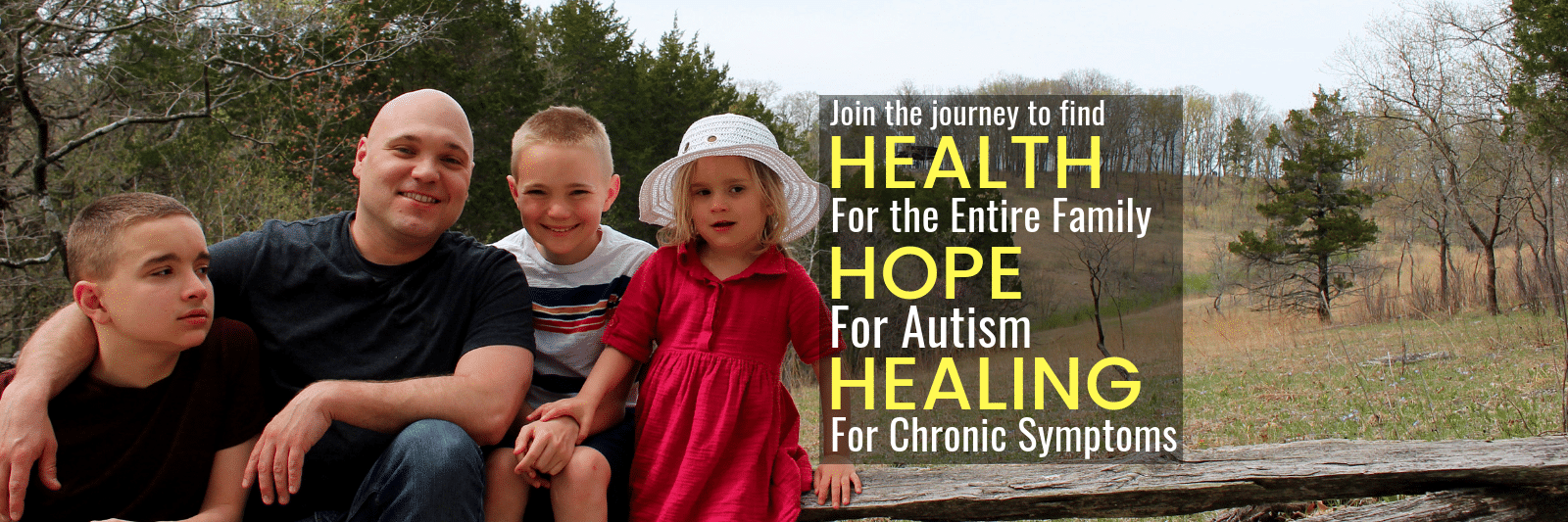 Health for family, hope for autism, healing for chronic symptoms