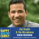 Image of Kiran Krishnan: Text: Happy Healthy Family Podcast ep 33, Improve Gut Health & The Microbiome