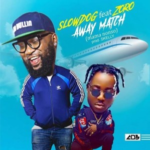 Download mp3: Slow Dog Ft. Zoro – Away Match