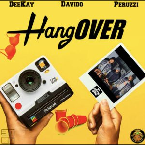 DOWNLOAD MP3: Deekay Ft. Davido & Peruzzi – Hangover