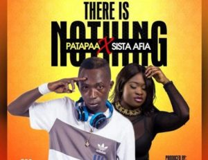 Download MP3: Patapaa – There Is Nothing Ft. Sista Afia