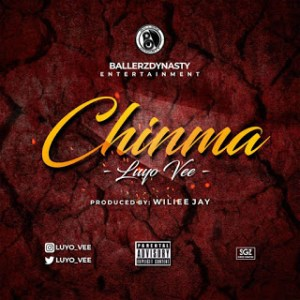 Download Mp3: Luyo Vee – Chinma (Prod. Wilee Jay)