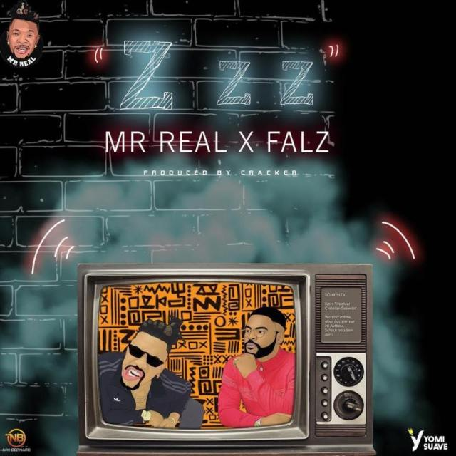 Mr Real Ft. Falz Zzz