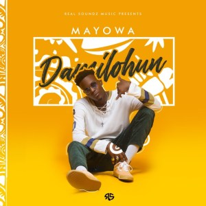 Download Mp3:Mayowa – Damilohun