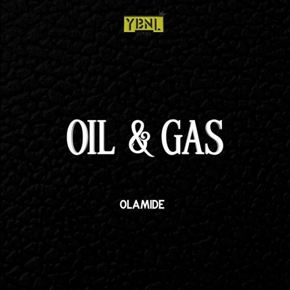 DOWNLOAD: Olamide – Oil & Gas (Prod. Pheelz)