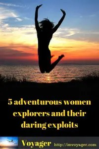 5 adventurous women explorers and their daring exploits