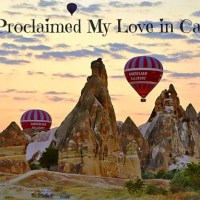How I Proclaimed My Love in Cappadocia