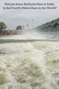 Did you know Kallanai Dam in Tamil Nadu India is the Fourth Oldest Dam in the World?
