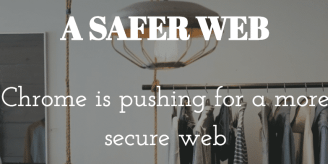 Chrome Will Push Secure Websites Even Further Starting January 2017