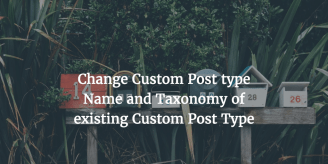 Change Custom Post Type Name And Taxonomy Of Existing Custom Post Type