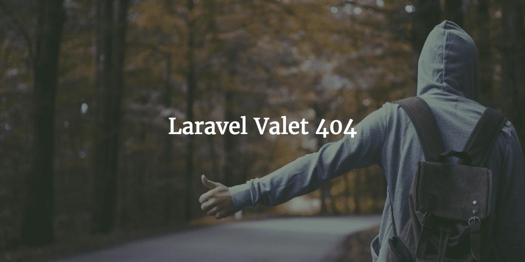 Laravel Valet 404 – Not Found