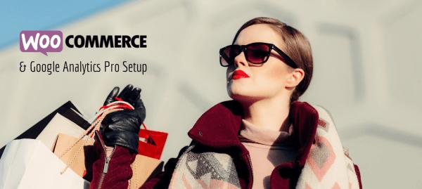 WooCommerce & Google Analytics Pro Setup