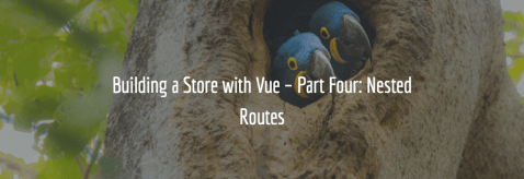 Building A Store With Vue – Part Four: Nested Routes