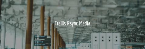 Trellis Rsync Media