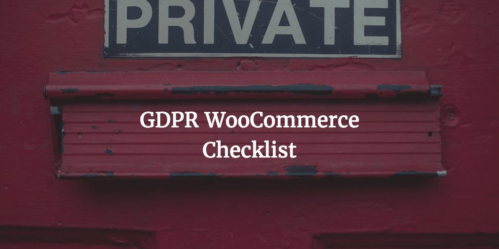 GDPR WooCommerce Checklist