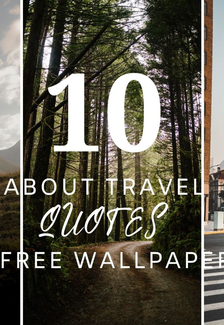 10 About Travel Quotes + Free Phone Wallpapers