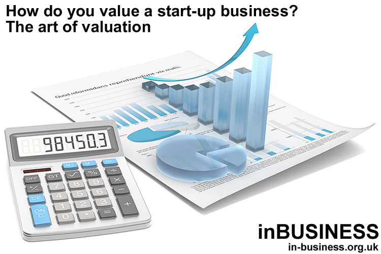 How do you value a start-up business - The art of valuation