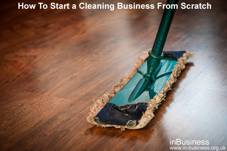 How to start a cleaning business from scratch