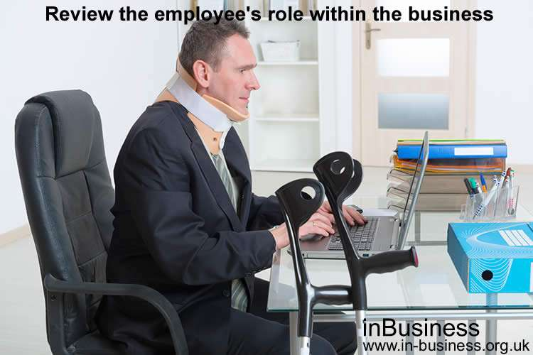 Review the employee's role within the business. Before dismissing an employee on long term sick leave