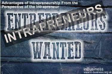 Intrapreneurship Definition - Advantages of Intrapreneurship From the Perspective of the Intrapreneur