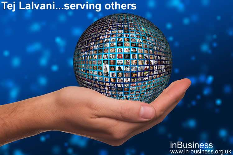 Tej Lalvani - Serving others