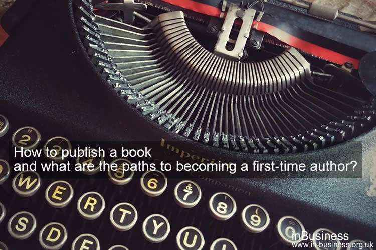 How to publish a book and what are the paths to becoming a first-time author