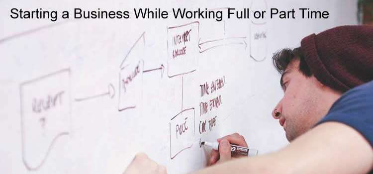Sidepreneur – Starting a Business While Working Full or Part Time