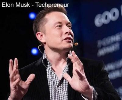 Technopreneurship definition - techpreneurs including Elon Musk