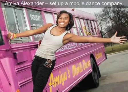 Teen entrepreneurs - Amiya Alexander – mobile dance company