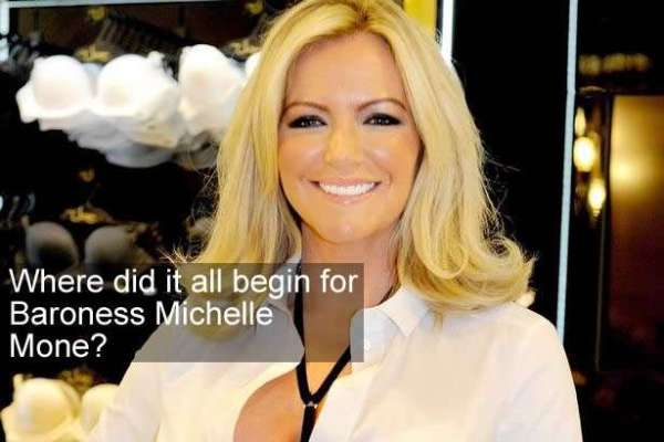 Where did it all begin for Baroness Michelle Mone