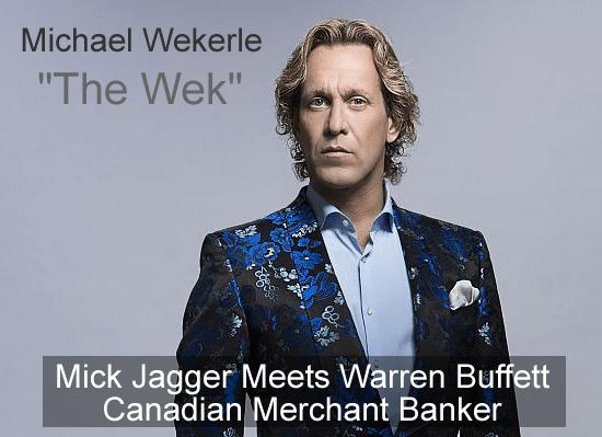 Michael Wekerle Net Worth - The Wek Canadian Merchant Banker
