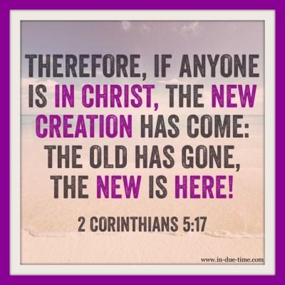 Memory Monday - Week 70 - 2 Corinthians 5:17
