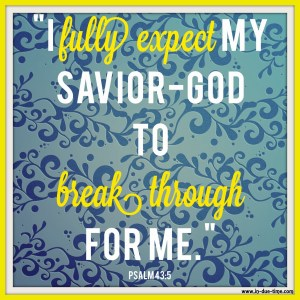 Memory Monday 103 - Expect Break Through - Psalm 43 - In Due Time Blog