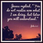 John 13:7 – You Do Not Know #105