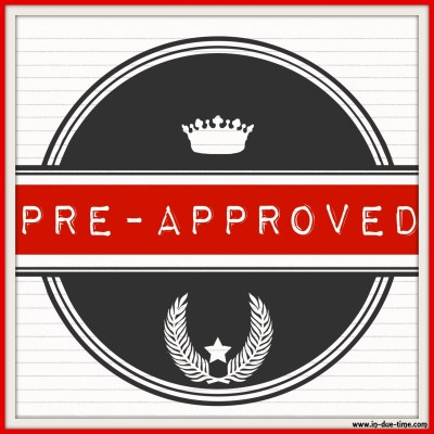 Pre-Approved - In Due Time Blog