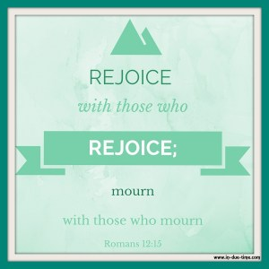 Romans 12 - Rejoice with those who Rejoice - In Due Time Blog