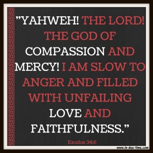 Exodus 34:6 - Yahweh! The Lord of God and Compassion!