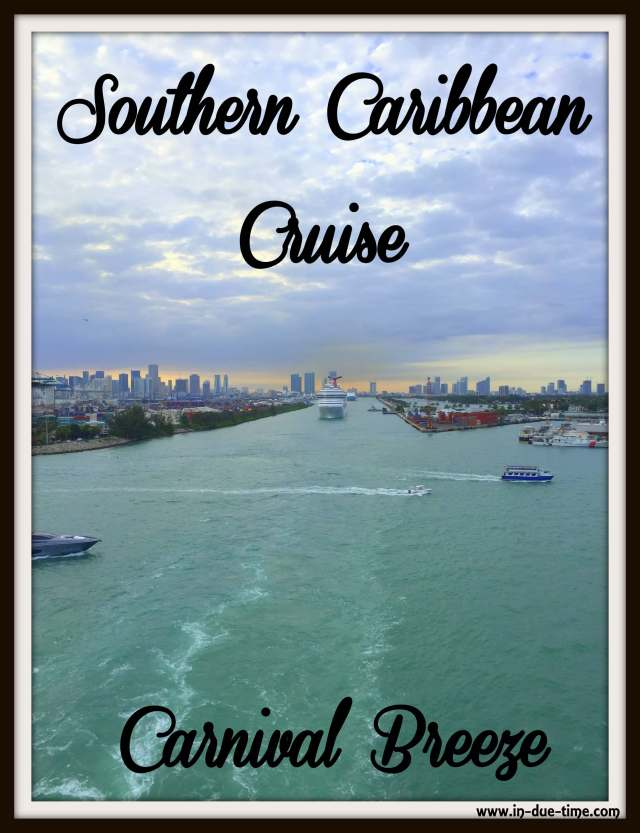Souther Caribbean Cruise - Carnival - In Due Time Blog