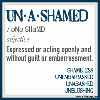 Unashamed - In Due Time Blog