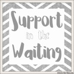 Support in the Waiting