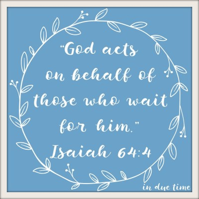 isaiah-64-in-due-time-blog