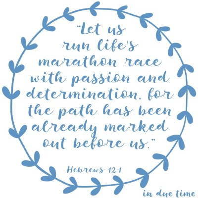 Hebrews 12 - Run the Race Before You - In Due Time Blog