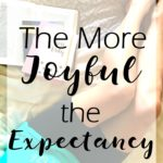 The More Joyful The Expectancy