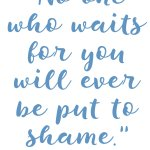 Psalm 25:3 Won't Be Put to Shame #213