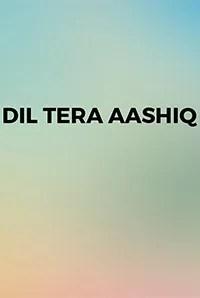 Dil Tera Aashiq