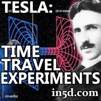 Nikola Tesla: Time Travel Experiments | in5d.com